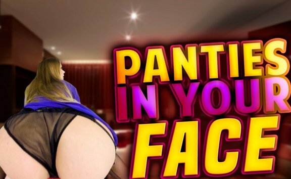 Panties In Your Face