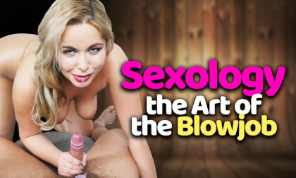 Sexology, The Art Of The Blowjob - Slutty Big Tit Blonde Sucks Cock in POV