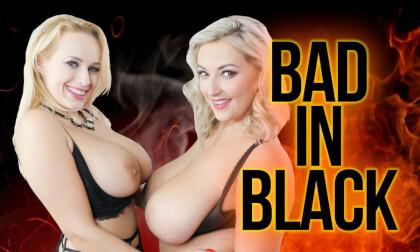 Bad In Black - Huge Tits Pornstars Lesbians